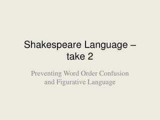 Shakespeare Language – take 2