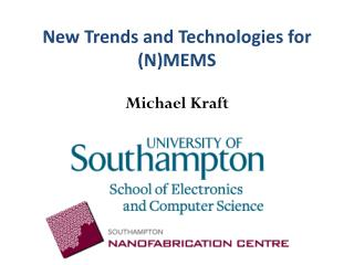 New Trends and Technologies for (N)MEMS Michael  Kraft