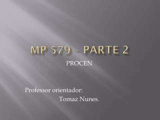 MP 579 – parte 2
