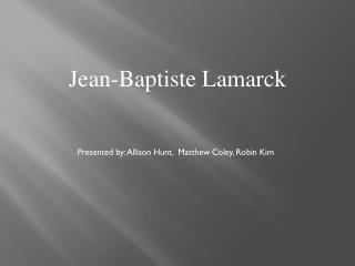 Jean- Baptiste  Lamarck