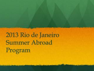 2013 Rio de Janeiro Summer Abroad Program