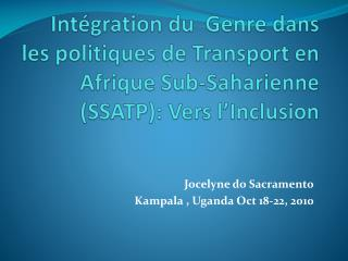 Jocelyne  do Sacramento Kampala  , Uganda Oct  18-22, 2010