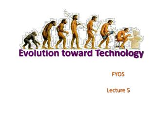Evolution toward Technology