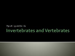 Invertebrates and Vertebrates