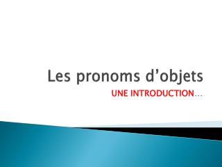 Les  pronoms d'objets