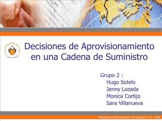 Decisiones de Aprovisionamiento en una Cadena de Suministro