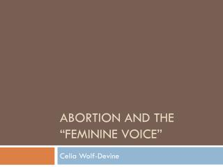 "Abortion and the ""Feminine Voice"""