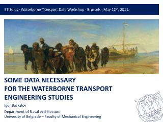 SOME DATA NECESSARY  FOR THE WATERBORNE TRANSPORT ENGINEERING STUDIES