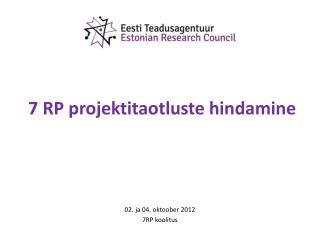 7 RP projektitaotluste hindamine