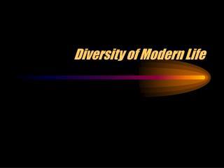 Diversity of Modern Life