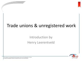 Trade unions & unregistered work