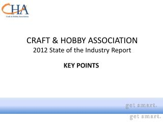 CRAFT & HOBBY ASSOCIATION 2012 State of the Industry Report
