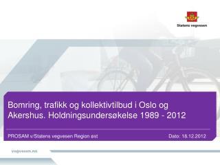 PROSAM v/Statens vegvesen Region øst     Dato:  18.12.2012