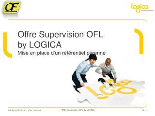 Offre Supervision OFL by LOGICA Mise en place d'un référentiel pérenne