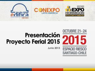 Presentación Proyecto Ferial 2015