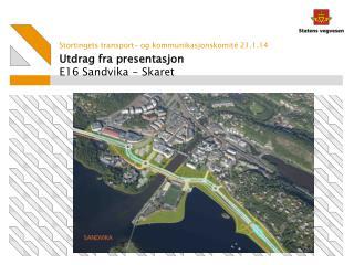 Utdrag fra presentasjon  E16  Sandvika - Skaret