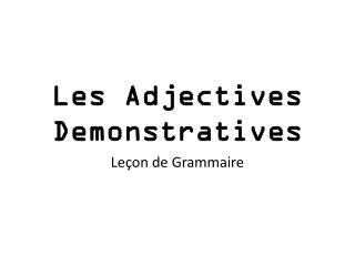 Les Adjectives Demonstratives