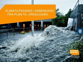 KLIMATILPASNING I KØBENHAVN - FRA PLAN TIL VIRKELIGHED