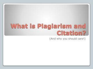 What is Plagiarism and Citation?