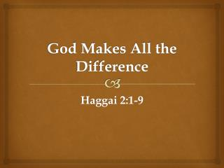 God Makes All the Difference