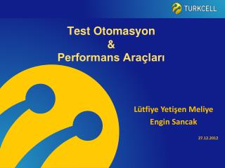 Test  Otomasyon  &  Performans Ara�lar?