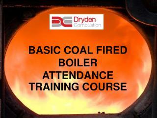 BASIC COAL FIRED BOILER ATTENDANCE TRAINING COURSE