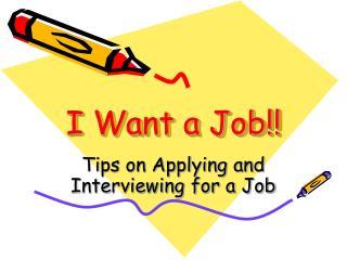 I Want a Job!!