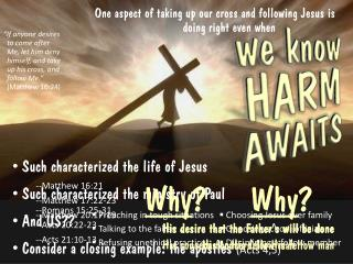 One aspect of taking up our cross and following Jesus is  doing right even when