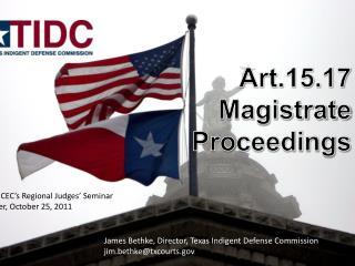 Art.15.17 Magistrate Proceedings