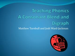Teaching Phonics  A Consonant Blend and Digraph