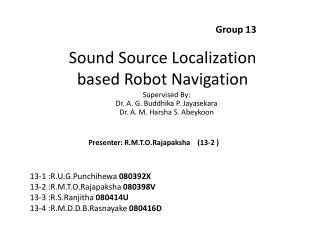 Sound Source Localization  based Robot Navigation