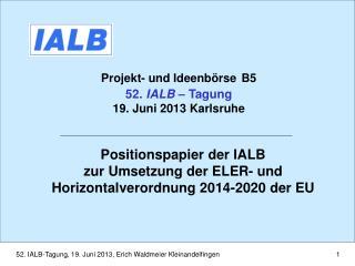 Projekt- und Ideenbörse B5 52.  IALB  – Tagung 19. Juni 2013 Karlsruhe
