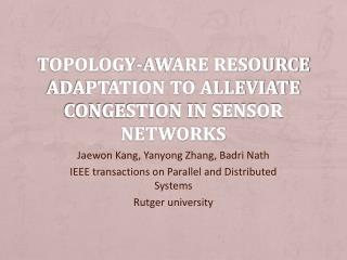 Topology-Aware Resource Adaptation to Alleviate Congestion in Sensor Networks