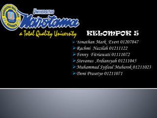 Yonathan Mark   Evert 01207047 Ra c hmi  Nazilah  01211122 Fen n y   Fitriawati  01111072