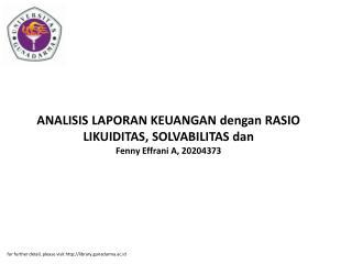 ANALISIS LAPORAN KEUANGAN dengan RASIO LIKUIDITAS, SOLVABILITAS dan Fenny Effrani A, 20204373