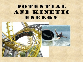 Potential or Kinetic Energy: Do You Know the Difference