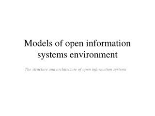 Models of open information systems environment