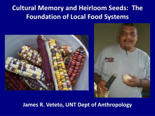 Cultural Memory and Heirloom Seeds:  The Foundation of Local Food  Systems