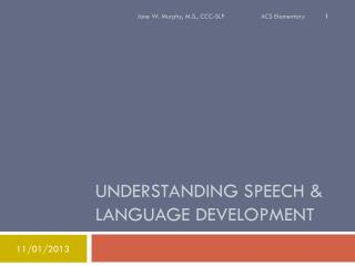 Understanding speech & language development