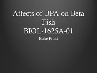 Affects of BPA on Beta Fish BIOL-1625A-01