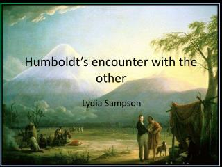 Humboldt's encounter with the  other