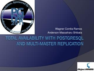 Total Availability with  PostgreSQL  and multi-master replication