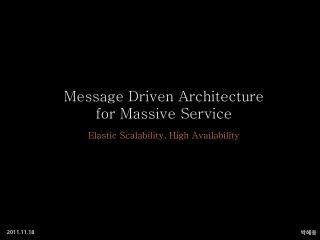 Message Driven Architecture  for Massive Service
