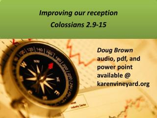 Doug Brown audio, pdf, and power point available @ karenvineyard.org