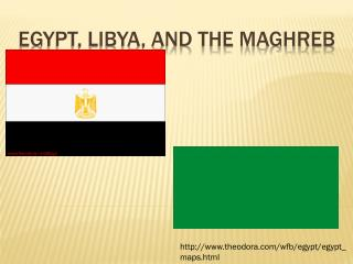 Egypt, Libya, and the Maghreb