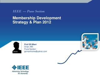 IEEE  ---  Pune  Section  Membership Development Strategy  & Plan 2012