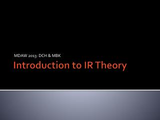Introduction to IR Theory