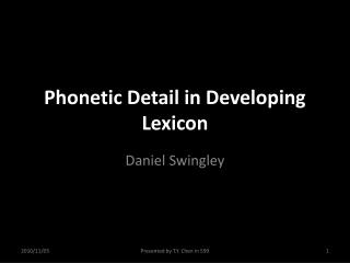 Phonetic Detail in Developing Lexicon