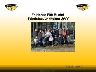 Fc Honka P99 Mustat Toimintasuunnitelma  2014
