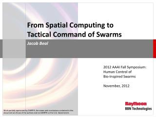 From Spatial Computing to  Tactical Command of Swarms